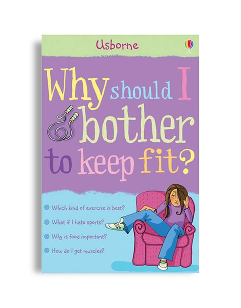 Why should I bother to keep fit ?