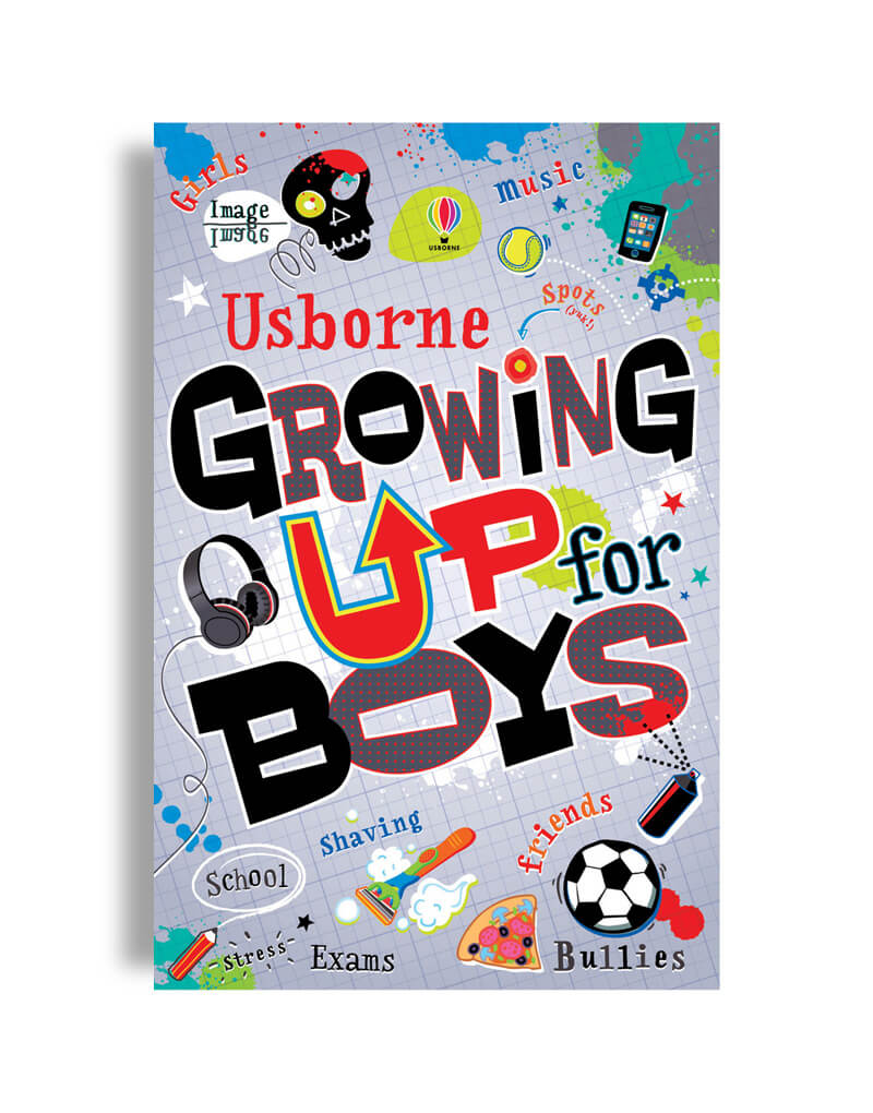 Growing up.For Boys